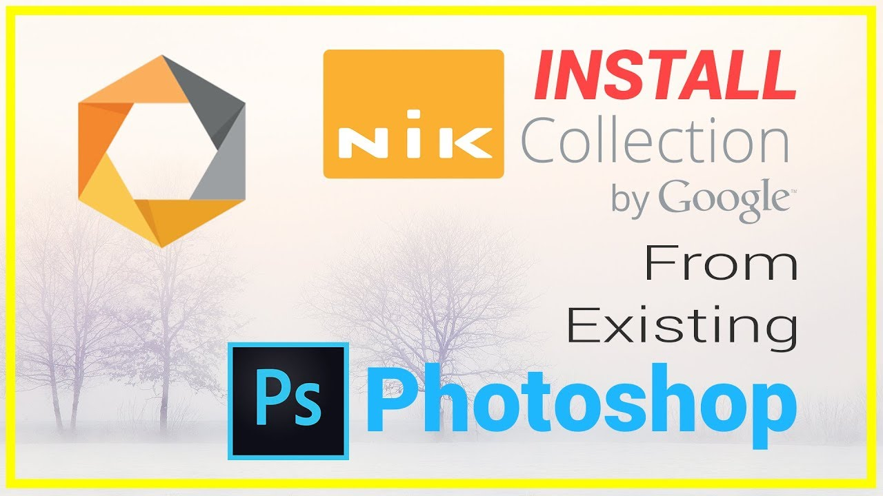 How To Install Nik Collection In Adobe Photoshop CC
